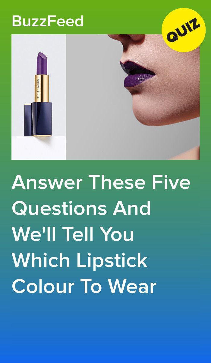 Answer These Five Questions And We Ll Tell You Which Lipstick Colour To Wear Personality Quizzes Buzzfeed Buzzfeed Personality Quiz Quiz