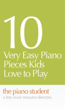 10 Very Easy Piano Pieces Kids Love to Play | Free Sheet Music for Piano - https://thepianostudent.wordpress.com/2009/04/11/free-sheet-music-10-very-easy-piano-pieces-kids-love-to-play/