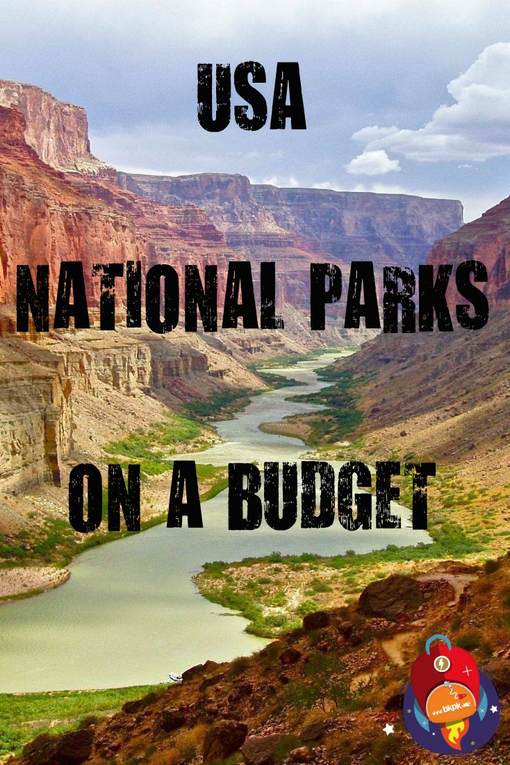 How to visit the USA's National Parks on a budget!