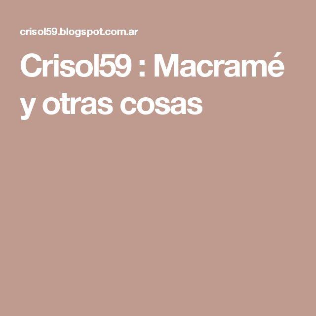 Crisol59 : Macramé y otras cosas