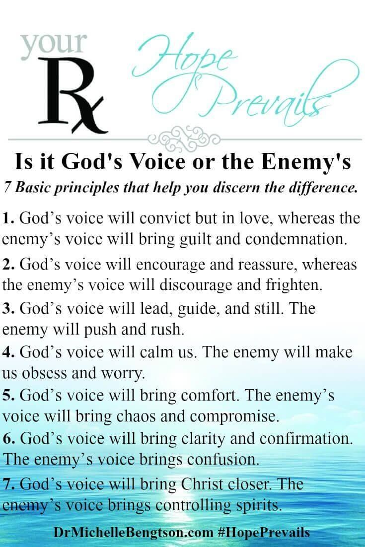 How can I know the difference between God's voice, my voice and the enemy's voice? Many Christ-followers have asked that same question at some point in their journey! The enemy would like you to believe that you can't hear God's voice, but the truth is God is speaking all the time—we just have to learn to become more attuned to hearing His voice and discerning the difference between His voice and the enemy's voice. Apply these basic principles to help you discern if the voice you are…