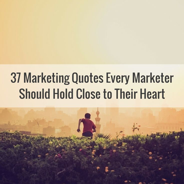 37 Marketing Quotes to Make You Look Like a Rockstar. Let them see you shine!