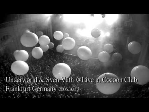 (197) Underworld & Sven Vath Live At Cocoon Club Frankfurt 2006.10.12 Part-1 - YouTube