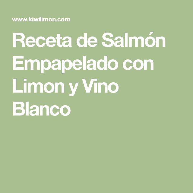 Receta de Salmón Empapelado con Limon y Vino Blanco