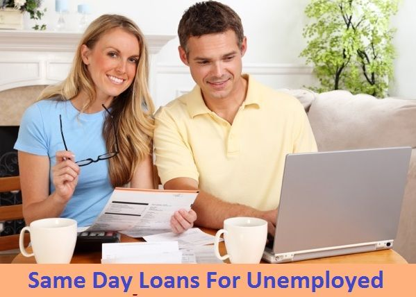 Same Day Loan For Unemployed Loans For Unemployed Ideal Fiscal Aid For The Job Payday Loans Online Quick Loans Best Payday Loans