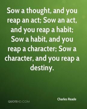 Reap What You Sow Quotes Interesting 23 Best Sow What You Reap Images On Pinterest  So True Proverbs . Inspiration Design