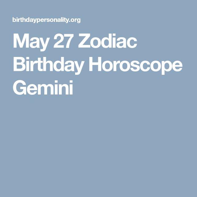 May 27 Zodiac Birthday Horoscope Gemini