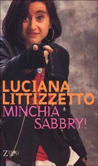 Minchia Sabbry!  365 giorni di storie acide Di Luciana Littizzetto