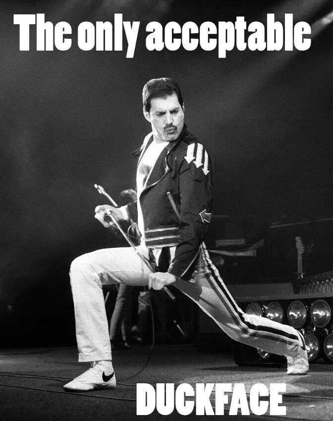 Freddie Mercury - The only acceptable duckface