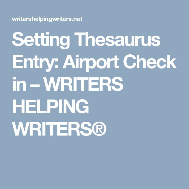 Setting Thesaurus Entry: Airport Check in – WRITERS HELPING WRITERS®