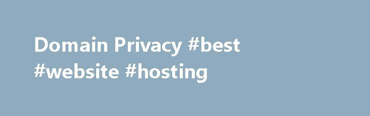 Domain Privacy #best #website #hosting http://hosting.remmont.com/domain-privacy-best-website-hosting/  #webhost4life # Domain Privacy Every time you register a domain name, your name, address and phone number are entered into a public database that can be viewed and used by anyone. This exposes your personal information to spammers, telemarketers and... Read more