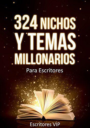 324 Nichos y Temas Millonarios para Escritores Kindle: Guia actualizada con los nichos y temas mas buscados por los lectores (Spanish Edition) by Escritores VIP http://www.amazon.com/dp/B00Z5LP4EQ/ref=cm_sw_r_pi_dp_6loHvb1PMX1QF
