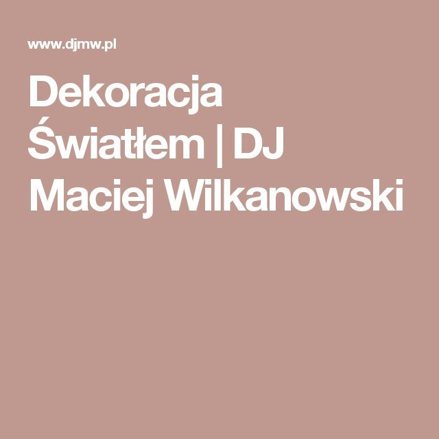 Dekoracja Światłem | DJ Maciej Wilkanowski