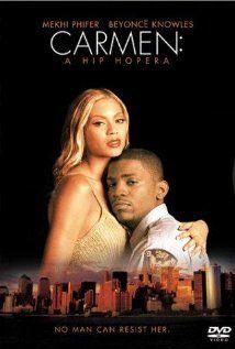 Carmen: A Hip Hopera (2001) - modern  retelling of Bizet's opera.  Mekhi Phifer, Beyonce Knowles, Mos Def
