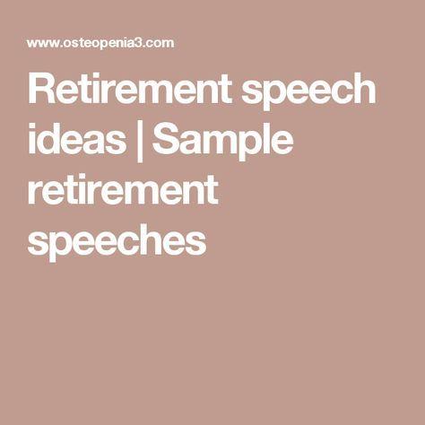 Retirement speech ideas | Sample retirement speeches