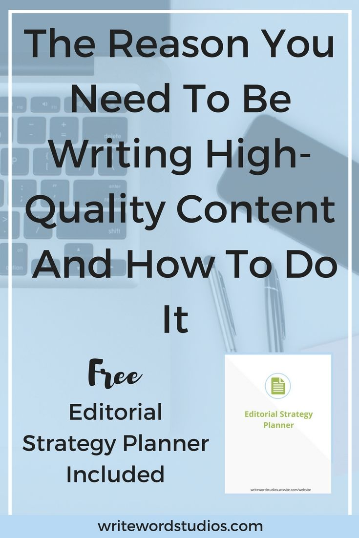 The Reason You Need To Be Writing High-Quality Content And How To Write It
