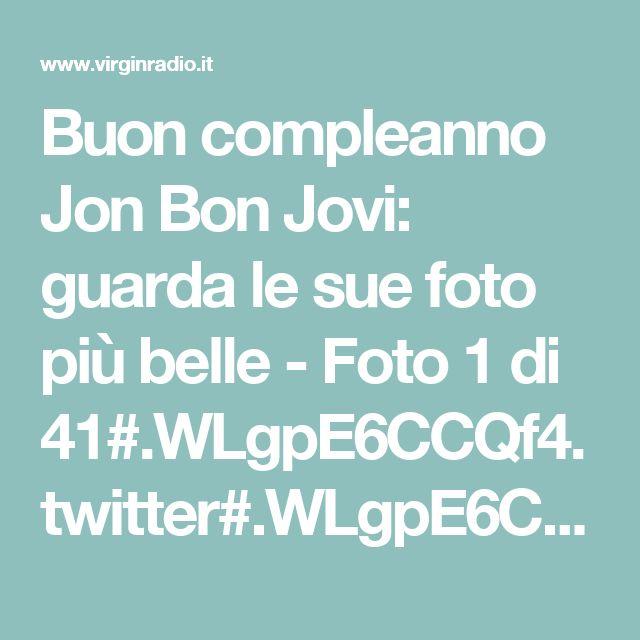 Buon compleanno Jon Bon Jovi: guarda le sue foto più belle - Foto 1 di 41#.WLgpE6CCQf4.twitter#.WLgpE6CCQf4.twitter#.WLgpE6CCQf4.twitter