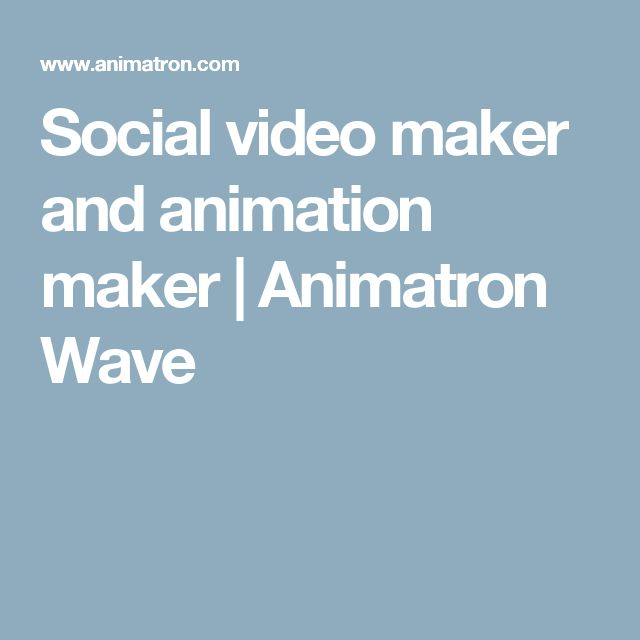 Social video maker and animation maker | Animatron Wave
