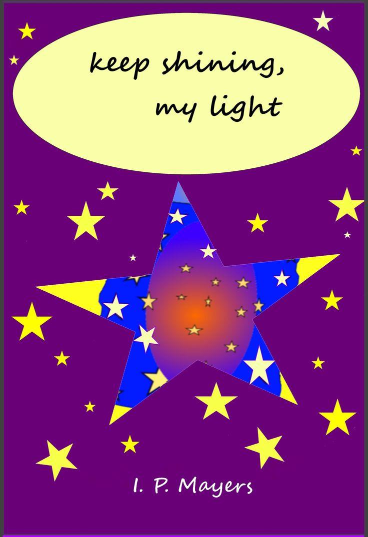 https://www.amazon.com/Keep-shining-my-light-Mayers-ebook/dp/B01FBXNANY/ref=sr_1_1?ie=UTF8&qid=1463062577&sr=8-1&keywords=keep+shining+my+light