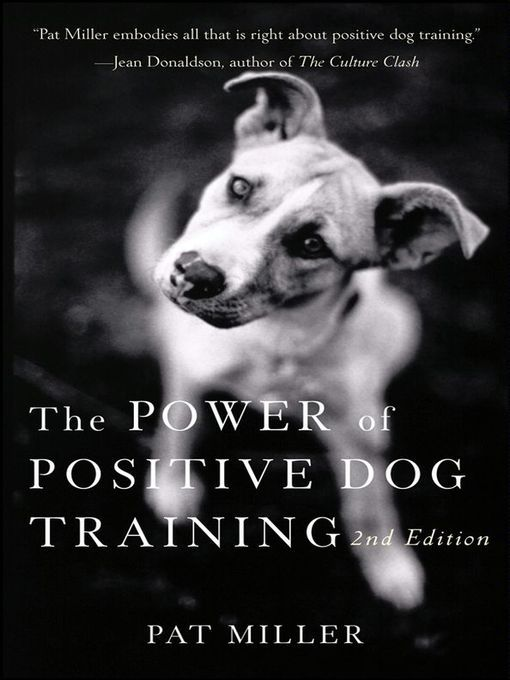 The Power Of Positive Dog Training Pat Miller Free