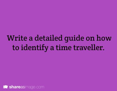 Write a detailed guide on how to identify a time traveller.