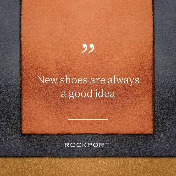 A relatable shoe quote: