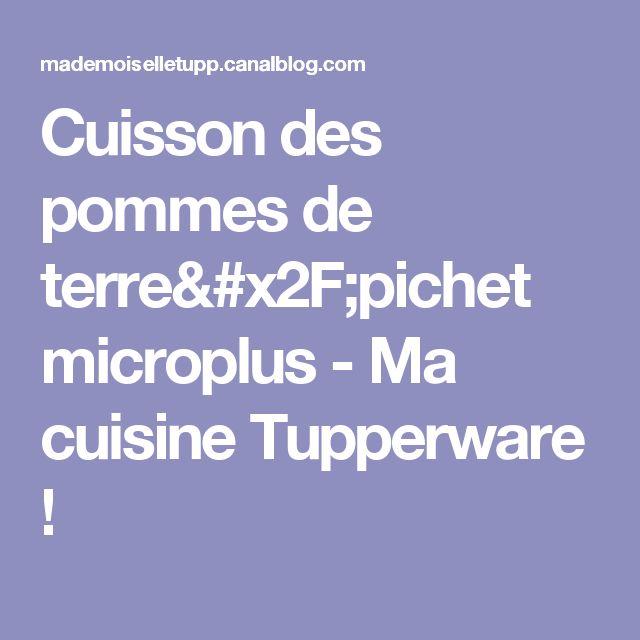Cuisson des pommes de terre/pichet microplus - Ma cuisine Tupperware !