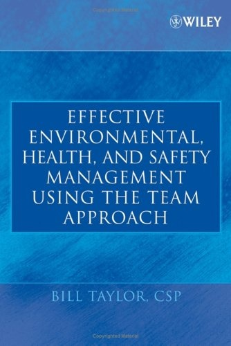 Bestseller Books Online Effective Environmental, Health, and Safety Management Using the Team Approach Bill Taylor $79.48  - http://www.ebooknetworking.net/books_detail-0471682314.html
