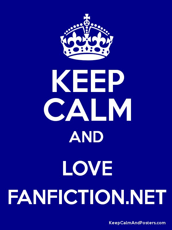 fanfiction | KEEP CALM AND LOVE FANFICTION.NET Poster