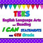 Texas TEKS I Can Statements for Fourth Grade Language Arts and Reading    These I Can statements have been carefullly re-worded from the Texas TE...