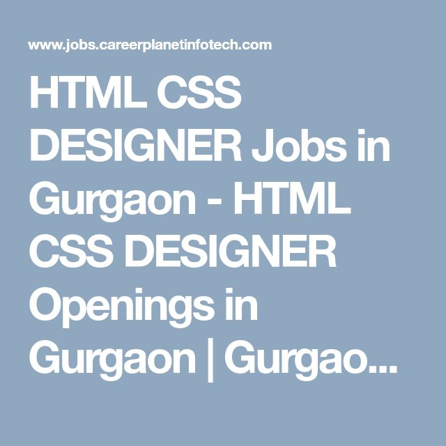 HTML CSS DESIGNER Jobs in  Gurgaon -  HTML CSS DESIGNER Openings in  Gurgaon |  Gurgaon  HTML CSS DESIGNER job search - Career Planet