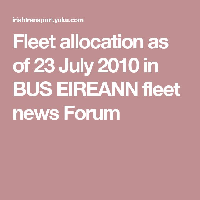 Fleet allocation as of 23 July 2010  in BUS EIREANN fleet news Forum