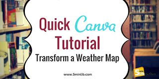 5 Minute Librarian: Quick Canva Tutorial: Transform A Weather Map