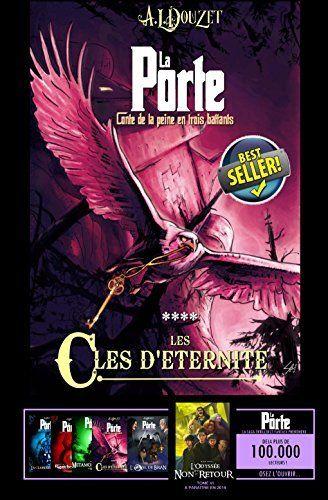 La Porte - 4 - LES CLES D'ETERNITE (Saga LA PORTE) de Anthony Luc DOUZET et autres, http://www.amazon.fr/dp/B00O4UEADK/ref=cm_sw_r_pi_dp_zJ9Lvb1M86VGA