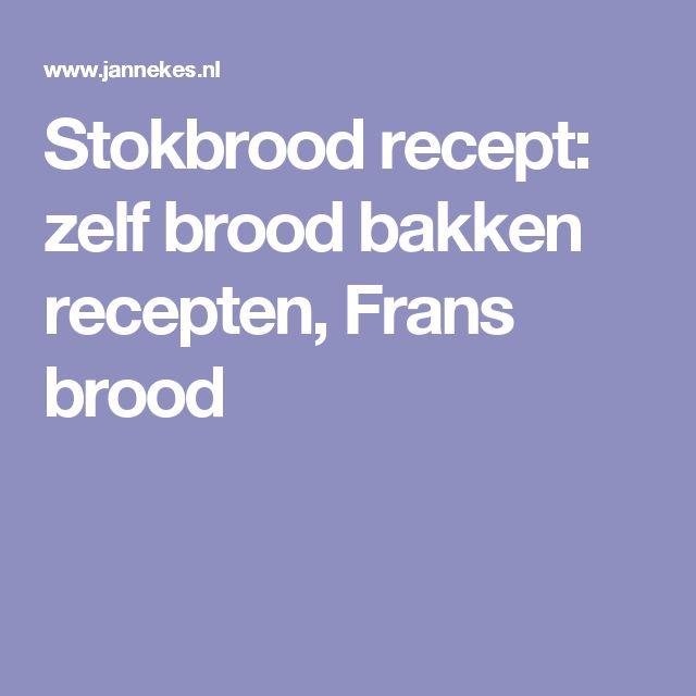 Stokbrood recept: zelf brood bakken recepten, Frans brood