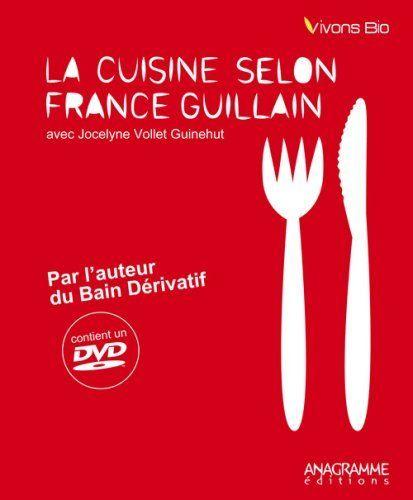 La cuisine selon france guillain: mi piacerebbe averlo