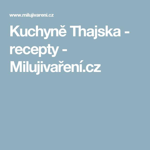 Kuchyně Thajska - recepty - Milujivaření.cz