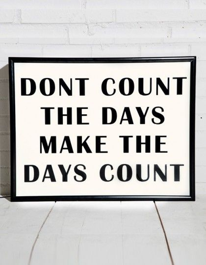 """""""Dont count the days make the days count"""" light box from Bxxlght!   www.bxxlght.com"""