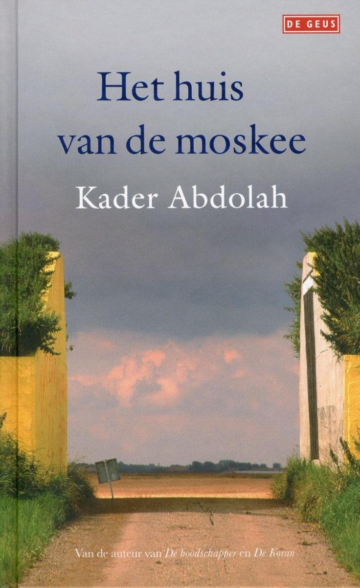 Het huis van de moskee by kader abdolah boekenclub pinterest - Huis van de cabriolet ...
