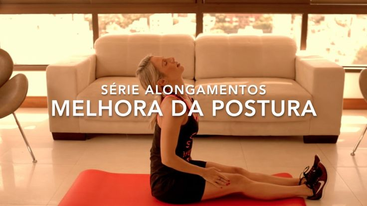 Série de Alongamentos Para Melhorar a Postura | Camila Sachs