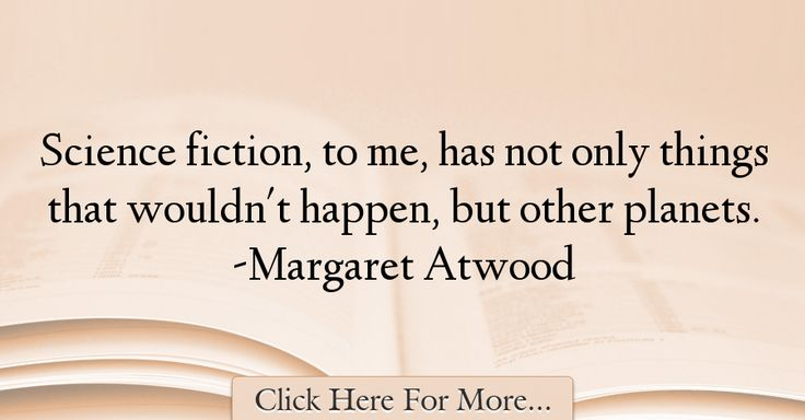 Margaret Atwood Quotes About Science - 61823
