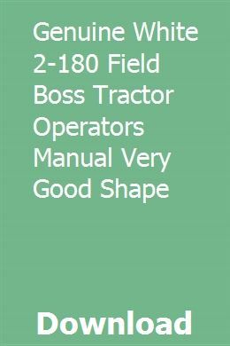 GENUINE WHITE 2-180 FIELD BOSS TRACTOR OPERATORS MANUAL VERY