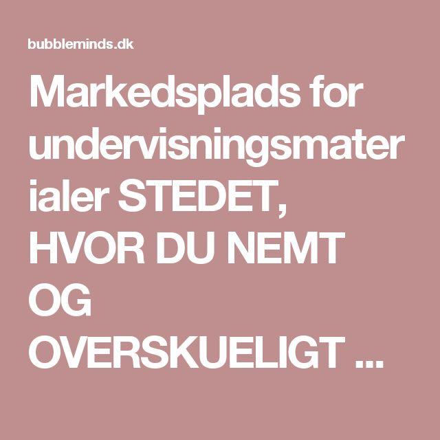 Markedsplads for undervisningsmaterialer STEDET, HVOR DU NEMT OG OVERSKUELIGT KAN DELE ELLER SÆLGE DIT EGET MATERIALE ;-)