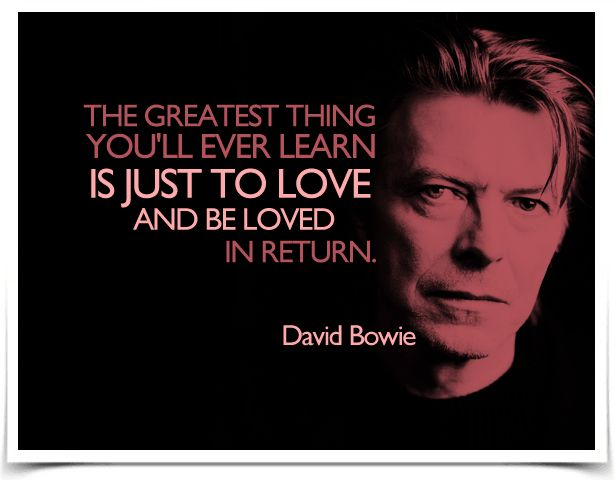 david bowie quote love                                                                                                                                                                                 More