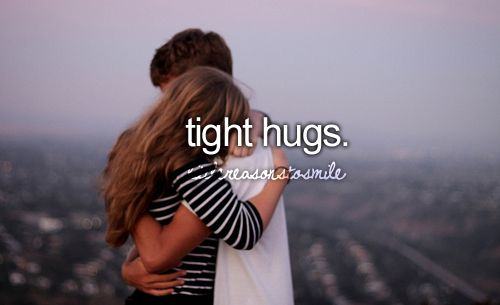 Hugs are freaking awesome, but tight hugs are just that much better.