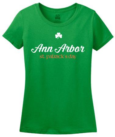 Ann Arbor St. Patrick's Day   Women's T-Shirt #annarbortees #stpatricksday #irish #shirts #womens