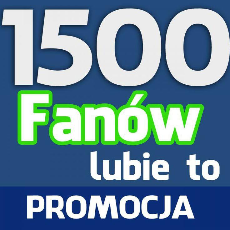 1500 FANÓW FACEBOOK LUBIĘ TO ! PROMOCJA !