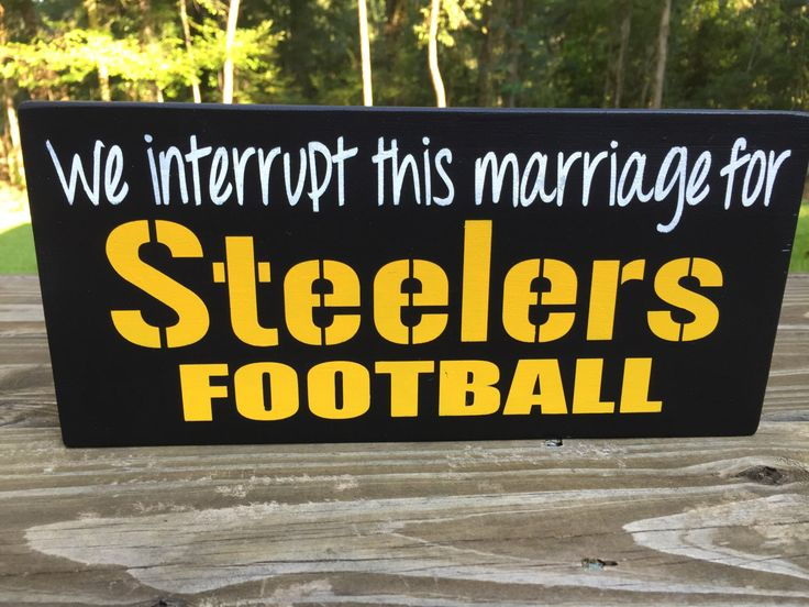 We Interrupt this marriage for Steelers football-Steelers fan-  Steelers Gift-Black Gold- Football Fan- Steelers Fan-Steelers Fan Decor by SweetPeaInAPodDesign on Etsy https://www.etsy.com/listing/244950797/we-interrupt-this-marriage-for-steelers