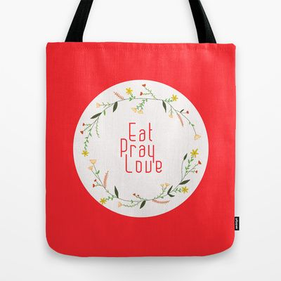 Eat Pray Love Tote Bag by Babiole Design - $22.00