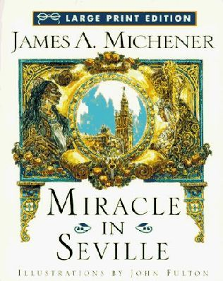 books+by+james+michner+|+miracle+in+seville+1995+a+novel+by+james+a+michener